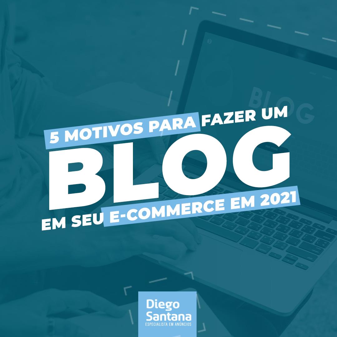 5 motivos para fazer um blog em seu e-commerce em 2021