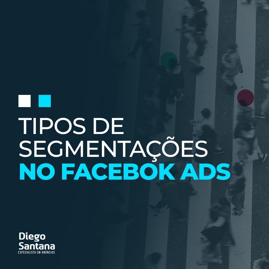 Tipos de segmentações no Facebook Ads