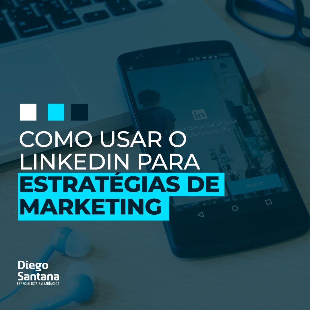 Como usar o linkedin para estratégias de marketing