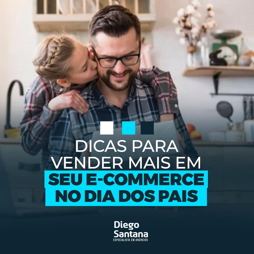Dicas para vender mais em seu e-commerce no dia dos pais