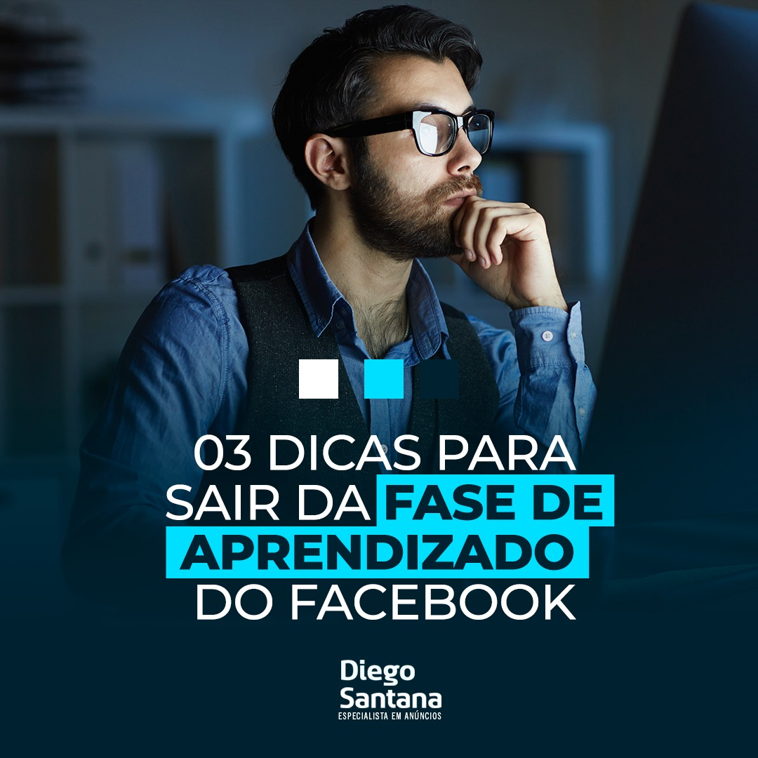 03 Dicas para sair da fase de aprendizado do Facebook